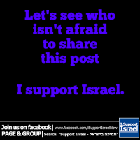 """groupie: Let's see who  isn't afraid  to share  this post  I support Israel.  Join us facebookl www.facebook.com/isupportsraelNow  I-Support  on  Israel  PAGE &GROUPI Search: support Israel nonn"""""""