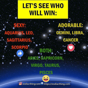 "ares: LET'S SEE WHO  WILL WIN:  SEXY:  AQUARIUS, LEO  ..。SAGITTARIUS,""  SCORPI0  ARES GAPRICORN,  o VIRG0, TAURUS,  ADORABLE:  GEMINI, LIBRA,  CANCER  BOTH:  PISCES  S K  zodiacthingcom» https://zodiacthing.com"