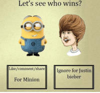 Memes, 🤖, and Bieber: Let's see who wins?  Like/comment/share  Ignore for Justin  bieber  For Minion
