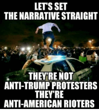 thumb_lets set the narrativestraight they re not anti trumpprotesters theyre anti american 6481338 25 best anti american memes and memes, out memes