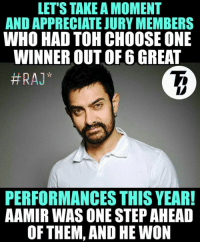 Congratulations Aamir Khan 😊❤  #RAJ*: LET'S TAKE A MOMENT  AND APPRECIATE JURY MEMBERS  WHO HAD TOH CHOOSE ONE  WINNER OUT OF 6 GREAT  #RAJ*  PERFORMANCES THIS YEAR!  AAMIR WASONE STEP AHEAD  OF THEM, AND HEWON Congratulations Aamir Khan 😊❤  #RAJ*