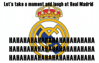 FT: Real Madrid 1-2 Leganes  Real Madrid knocked out of Copa Del Rey by Leganes  RT if you are laughing at Real Madrid https://t.co/u2kwKBVfn7: Let's take a moment and laugh at Real Madrid  HAHAHAHAHAHAHAHAHAHAHAHA  HAHAHAMAHAHNAHAHAHAHAHA  HAHAHAHAHAHAHAHAHAHAHAHA FT: Real Madrid 1-2 Leganes  Real Madrid knocked out of Copa Del Rey by Leganes  RT if you are laughing at Real Madrid https://t.co/u2kwKBVfn7
