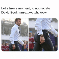Funny, Memes, and Wow: Let's take a moment, to appreciate  David Beckham's... watch. Wow. SarcasmOnly