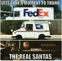 awesomacious:  These men are the real heros here: LETS TAKE A MOMENT TO THANI  FedEx  IE  Express  ps  Worldwide Services  Syichhonizing the wold of commerce  @CARMEATS  THEREAL SANTAS awesomacious:  These men are the real heros here