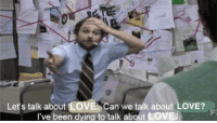 Love, Been, and Can: Let's talk about LOVE. Can we talk about LOVE?  l've been dying to talk about LOVE