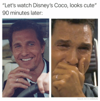 "CoCo, Cute, and Memes: ""Let's watch Disney's Coco, looks cute'""  90 minutes later:  MADE WITH MOMUS I'll be fine in a few hours nbd💀💦💦"