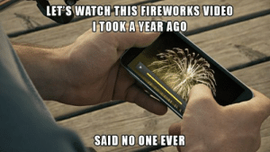 Fireworks, Video, and Watch: LET'S WATCH-THIS FIREWORKS VIDEO  TOOK A YEAR AGO  SAID NO ONE EVER Exactly