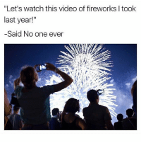 """Funny, Fireworks, and Video: """"Let's watch this video of fireworks I took  last year!""""  -Said No one ever  T. It's not the right medium bro (@davie_dave)"""