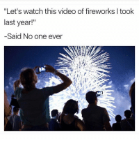 """Fireworks, Video, and Watch: """"Let's watch this video of fireworks I took  last year!""""  -Said No one ever Pls stop @gonebanhannahs"""