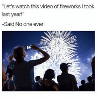 """Meme, Worldstar, and Fireworks: """"Let's watch this video of fireworks I took  last year!""""  -Said No one ever EVER! THIS MEME IS SO RELATABLE (@worldstar)"""