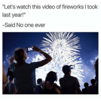 """Fireworks, Video, and Watch: """"Let's watch this video of fireworks l took  last year!""""  -Said No one ever Forreal though 😂 https://t.co/S6T5R9LFhD"""