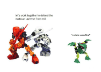 <p>buonicle</p>: let's work together to defend the  matoran universe from evil  autistic screeching <p>buonicle</p>