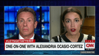 one on one:  #LETSGETAFTERIT  LIVE  ONE-ON-ONE WITH ALEXANDRIA OCASIO-CORTEZ CN  9:09 PM ET  CUOMO PRIME TIME