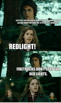 BAMF admin Goodfinderbadger: LETSPLAY THE FIRETRUCK GAME ILL RUN MYHAND UPVOUR  LEGAND WHEN YOU WANT ME TO STOP YELL REDLIGHT  REDLIGHT!  FIRETRUCKS DON TSTOP FOR  RED LIGHTS. BAMF admin Goodfinderbadger