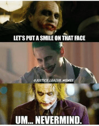 Not a fan of Leto's Joker at all. What did you all think of the Suicide Squad Joker?: LETSPUTASMILE ON THAT FACE  @JUSTICE LEAGUE, MEMES  UM... NEVERMIND Not a fan of Leto's Joker at all. What did you all think of the Suicide Squad Joker?