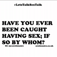 Have you been caught having sex