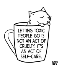 Http, Net, and Act: LETTING TOXIC  PEOPLE GO IS  NOT AN ACT OF  CRUELTY, IT'S  AN ACT OF  SELF-CARE.  ROY http://iglovequotes.net/