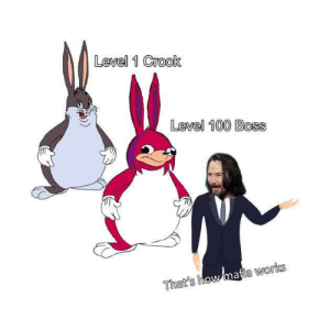 Wholesome 100 Keanu 100 breathtaking 100: Level 1 Crook  Level 100 Boss  That's how mafia works Wholesome 100 Keanu 100 breathtaking 100
