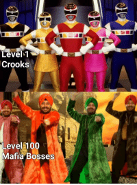 Thats how tunak tunak tun works: Level  Crooks  Level 100  Mafia Bosses Thats how tunak tunak tun works