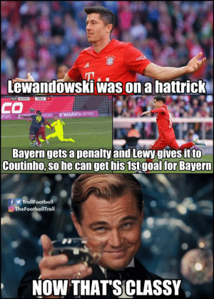 Memes, Definition, and Goal: Lewandowski was on a hattrick  58:59 BAYERN 2-0 KÖLN  CO  SMAGENTA SPORT  SPORT  PORT  9  Bayern gets a penalty and Lewy gives it to  Coutinho, so he can get his 1st goal for Bayern  f TrollFootball  O TheFootballTroll  NOW THAT'SCLASSY Lewandowski is the definition of class. https://t.co/A65JYWv9hs