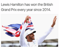 grand prix: Lewis Hamilton has won the British  Grand Prix every year since 2014