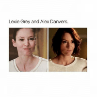Memes, 🤖, and Chi: Lexie Grey and Alex Danvers. Awee Chy is actually so adorable I can't @chy_leigh 😭😭😍😍