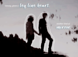 Hello, Target, and Tumblr: ley line heart  Gansey, given a  another kind of  mirror janesargnt:  make me choose → @clockworkanguish asked: kanej or bluesey? join my 1.5k celebration!!