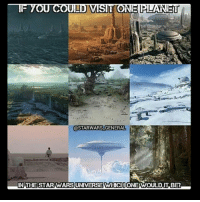 Fucking, Lmao, and Memes: LF OU  COULD MSUL ONE PLANET  @STARWARS GENERAL  IN THE STAR WARS UNIVERSE WHICHONEWVOULD IT. BER Thanks to @starwars_general lmao I'd obv go Coruscant, everywhere would be fucking shit