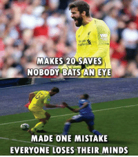 Memes, 🤖, and Eye: LFC  MAKES 20 SAVES  NOBODY BATS AN EYE  MADE ONE MISTAKE  EVERYONE LOSES THEIR MINDS