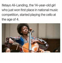 Memes, 🤖, and Play: lfetayo Ali-Landing, the 14-year-old girl  who just won first place in national music  competition, started playing the cello at  the age of 4. I can't even play the triangle without messing up how did she do tha-whet