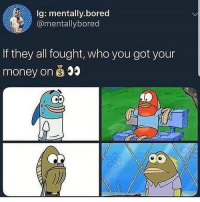 The blue guy he doesn't give a fuck: lg: mentally.bored  @mentallybored  If they all fought, who you got your  money on The blue guy he doesn't give a fuck