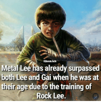 Do you think he'll surpass both Lee and Gai?: lGbaruto.facs  Metal Lee has already surpassed  both Lee and Gai when he was at  their age due to the training of  Rock Lee. Do you think he'll surpass both Lee and Gai?