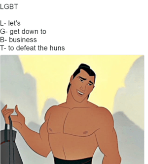 Lgbt, Business, and Huns: LGBT  L- let's  G- get down to  B- business  T- to defeat the huns me irl