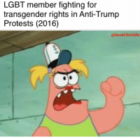 Lgbt, Memes, and Protest: LGBT member fighting for  transgender rights in Anti-Trump  Protests (2016)  @DankChichilla <p>Protest memes all this week 👌</p>
