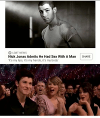 Lgbt, News, and Sex: LGBT NEWS  Nick Jonas Admits He Had Sex With A Man SHARE  It's my lips, it's my hands, it's my body Good work Shawn (@bulge2go)