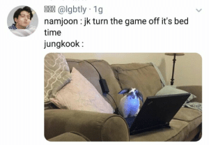 The Game, Game, and Time: @lgbtly 1g  namjoon jk turn the game off it's bed  time  jungkook ok maybe i wheezed