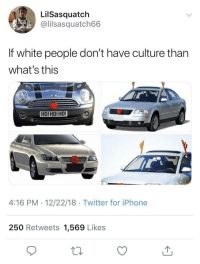 Iphone, Twitter, and White People: Li!Sasquatch  @lilsasquatch66  If white people don't have culture than  what's this  HO!HO!HO!  4:16 PM-12/22/18 Twitter for iPhone  250 Retweets 1,569 Likes If you don't have this on your car throughout December then stay away from me