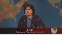 LIAM  TEENAGER WHO JUST WOKE UP Saturday Night Live