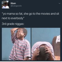 "Blackpeopletwitter, Movies, and Yo: liban  @Leogazzlo  ""yo mama so fat, she go to the movies and sit  next to everbody""  3rd grade niggas <p>I feel your pain buddy (via /r/BlackPeopleTwitter)</p>"