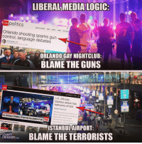 cnn.com, Guns, and Isis: LIBERAL MEDIA LOGIC  ON  politics  SuNCh ON  Election Results 2016 Nation Worid Our Te  am  Orlando shooting sparks gun  control, language debates  By Eric Bradner, CNN  O Updated &02 PM ET. Sun June 12. 2018  ORLANDO GAY NIGHTCLUB:  BLAME THE GUNS  BREAKING NEWs  NIGHTCLUB SUSPECT IDENTIFED AS OMAR  CW  World +  Live TV  U.S. Editon+menu  1,  AFPGotty Imagos  U.S. officials:  Istanbul attack has  hallmarks of ISIS  AMBULANS  30  Andorson Cooper 360  Officials say that though ISIS has not  claimeci responsibity for the Istanbo  BREAKING NEWS  airport attack, it has al of the  hailmarks of an ISIS directed or  inspired attack. CNN's Clanissa Ward  reports. S  U.S. OFFICIALS:ISTANBUL ATTACK HAS HALLMARKS OF ISIS CN  AC360  tanbul airport atacks (18 Vidoos)  ISTANBULAIRPORT  1:13  US omclaig stan  atack  Dod Thamporn  LOUDER  CROWDER.coM  LAME THE TERRORISTS  O unclesamsmisguidedchildren nra molonlabe conservative secondamendment 2a constitution oathkeeper militia military veterans 2Amendment TrumpTrain trump trump2016 rebel USMC GunPorn capitalism revolution TacticalLife USMCLife GRUNTLife HillaryForPrison HillaryForPrison2016 Guns ZeroFucks MakeAmericaGreatAgain 03Life Veteran