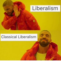 Very spicy meme   H/T Andy McCoy: Liberalism  Classical Liberalism Very spicy meme   H/T Andy McCoy