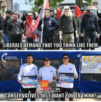 The Difference Between The Left & Right! #BIgGovSucks: LIBERALS DEMAND THAT YOU THINK LIKE THEM  TURNING  POINT USA  THE BIGGER  THE GOVERNMENT  THE BISGER  SOCIALISM  CONSERVATIVESJUST WANT YOU TOTHINK! The Difference Between The Left & Right! #BIgGovSucks