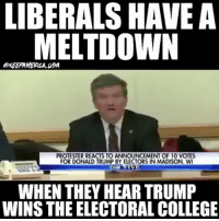 College, Patriotic, and Protest: LIBERALS HAVE A  MELTDOWN  PROTESTER REACTS TO ANNOUNCEMENT OF 10 VOTES  FOR DONALD TRUMP BY ELECTORS IN MADISON, WI  THE  IVI  WHEN THEY HEAR TRUMP  WINS THE ELECTORAL COLLEGE This is too good 😂😂😂😂 I genuinely smile when I see these liberals not get their way... it's like a 5 year old meltdown when a mother says they can't have what they want 😂 @keepamerica.usa crazyassliberals youplayedyourself election presidentelecttrump liberals libbys libtards liberallogic liberal ccw247 conservative constitution presidenttrump nobama stupidliberals merica america stupiddemocrats donaldtrump trump2016 patriot trump yeeyee presidentdonaldtrump draintheswamp makeamericagreatagain trumptrain maga Add me on Snapchat and get to know me. Don't be a stranger: thetypicallibby Partners: @tomorrowsconservatives 🇺🇸 @too_savage_for_democrats 🐍 @thelastgreatstand 🇺🇸 @always.right 🐘 TURN ON POST NOTIFICATIONS! Make sure to check out our joint Facebook - Right Wing Savages Joint Instagram - @rightwingsavages Joint Twitter - @wethreesavages Follow my backup page: @the_typical_liberal_backup