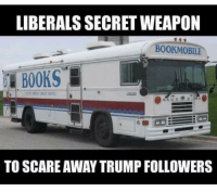Scare, Trump, and Secret: LIBERALS SECRET WEAPON  BOOKMOBILE  TO SCARE AWAY TRUMP FOLLOWERS