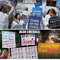 America, Funny, and Instagram: LIBERALS  STAND UP  LOUDER  CROWDER  SCIENCE  ROTI  STAND  OR  MENTISTo  SERVING  PURSUING  COMMON  STAND  UP FOR  WORLD  TISTS  SCIENCE  ALSO LIBERALS:  T am not  MY GENI  trapped  my  body. Y  re  trapped  in your  Outdated  vee us  SoMe  of Gender  Have Vaginas  ETOWE  DO Sometimes I feel like they make a conscious effort to avoid common sense. 🔴www.TooSavageForDemocrats.com🔴 JOINT INSTAGRAM: @rightwingsavages Partners: 🇺🇸👍: @The_Typical_Liberal 🇺🇸💪@theunapologeticpatriot 🇺🇸 @DylansDailyShow 🇺🇸 @keepamerica.usa 🇺🇸@Raised_Right_ 🇺🇸@conservative.female 😈 @too_savage_for_liberals 🇺🇸 @Conservative.American DonaldTrump Trump 2A MakeAmericaGreatAgain Conservative Republican Liberal Democrat Ccw247 MAGA Politics LiberalLogic Savage TooSavageForDemocrats Instagram Merica America PresidentTrump Funny True SecondAmendment