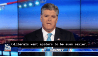 News, Fox News, and Spiders: Liberals want spiders to be even sexier  FOX  NEWS  HANNITY