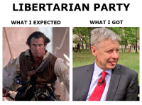 As someone who came from a libertarian background, it is sad to see the state of the party nowadays.   Gary Johnson/Bill Weld as candidates? I say physically remove both of them.: LIBERTARIAN PARTY  WHAT I GOT  WHAT I EXPECTED As someone who came from a libertarian background, it is sad to see the state of the party nowadays.   Gary Johnson/Bill Weld as candidates? I say physically remove both of them.