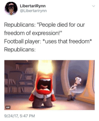 "Football, Gif, and North Korea: LibertariRynn  @Libertarirynn  Republicans: ""People died for our  freedom of expression!""  Football player: *uses that freedom*  Republicans:  GIF  9/24/17, 5:47 PM <p>&ldquo;B-but it&rsquo;s DiSrEsPeCtFuL!!!&rdquo;</p>  <p>So what? If you want to live in a country where disrespect of the flag/government is a punishable offense, move to North Korea.</p>"