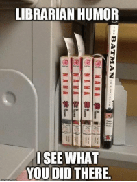 "Being Alone, Batman, and Books: LIBRARIAN HUMOR  ISEE WHAT  YOU DID THERE  0 bejeweledaqua: dracophile:  randomthingieshere:  pheenixwright:  invenblocker:  pheenixwright:  invenblocker:  pheenixwright:  invenblocker:  forthefuns:  follow forthefuns for more funny stuff   Your honor! Please direct your attention towards the manga. As you can see there are small pieces of paper sticking out of every volume. But no such paper is sticking out of the Batman comic. The reason? The Batman book doesn't belong to the library. The photographer put it there to take a picture.  Once again making hasty assumptions, Wright? First of all, I'd like to direct the court's attention to this particular spot, in the top right-hand corner. Notice how the words are blocking the top of the Batman book. With this in mind, how can you claim that there is ""no such paper sticking out of the Batman comic""?!  Say whaaaat? Well uhm Look at the size of the paper pieces, they're all sticking pretty far out. If there was paper in the batman comic, it would be big enough to stick up over the text. And while gravity does exist, it probably won't make the paper do a 90 degree turn and just lean horisontally left at the middle.   Still grasping for straws, Wright? Hypothetically, if there were a paper there, this picture would not be able to prove its presence. I've taken the liberty of drawing a diagram to illustrate my point. We are faced with three possibilities. It is possible that (1) the paper was simply tucked in deeper than the others. Paper is a soft material, Wright. It's not unreasonable for it to do a (2) 90 degree turn.  Or perhaps, (3) a paper does not exist there at all.  Either way, you cannot prove your client innocent without sufficient evidence.     Which, of course, is impossible thanks to the obtrusive words.    I'm sorry Edgeworth. I concede that I can't disprove theory 1 But the image you submited for theory 2 is contradictory. Look at the tilt of the other papers. They clearly prove how much the paper would tilt. And theory 3 is my point! Why would the library's book not have this piece of paper when the other library books do? While you still have thory 1, there is another contradiction. The books are not in alphabetical order, this proves that the batman comic was placed there specifically for the picture!  Ack. (Perhaps I should've left the artistry to the forensic artist…) Now hold it right there! It doesn't matter which direction the paper is going because it's impossible to prove it even exists! Those theories are all the same! We do not have enough information to prove them. There could be an infinite amount of papers in there for all we know. I simply presented them only so that the court could better understand your baseless conjecture! … I suppose the order of the books do seem out of the ordinary. However, therein lies not just one possibility. Clearly, those are Japanese graphic novels, also known as ""manga"". And the Batman comic book is a graphic novel, too, no? Seeing as it currently has only graphic novels in the shelf, it is possible that any other novels have simply not yet been restocked. Asserting whether or not this effect was deliberate is useless– there is no way of knowing if the photographer and the captioner are the same person, let alone their involvement in this picture. Face it Wright, you can't prove any of these groundless accusations!  Did everyone just ignore the library sticker?    D E AD"