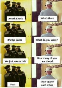 25 Funny Quotes And Sayings About Funny Memes 3: LICE  Knock Knock  Who's there  LICE  It's the police  What do you want?  LICE  How many of you  are there?  We just wanna talk  LICE  Then talk to  each other  Four 25 Funny Quotes And Sayings About Funny Memes 3